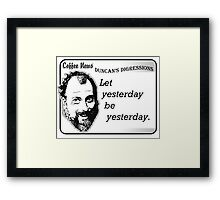 Let yesterday be yesterday Framed Print
