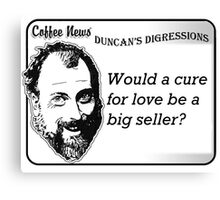 Would a cure for love be a big seller? Canvas Print