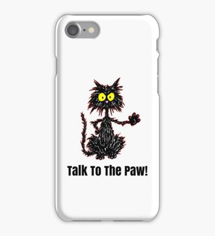 Talk To The Paw! - Tuff Kitty iPhone Case/Skin