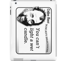 You can't light a wet candle. iPad Case/Skin