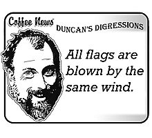 All flags are blown by the same wind Photographic Print