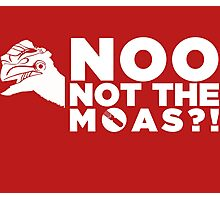 NOO NOT THE MOAS! Photographic Print