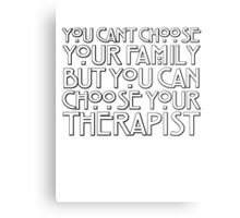 You can't choose your family but you can choose your therapist Metal Print
