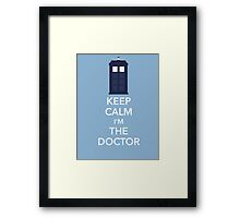 Keep Calm I'm The Doctor Framed Print