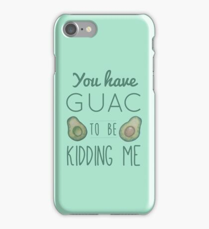 You have quac to be kidding me iPhone Case/Skin