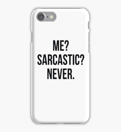 Me? Sarcastic? Never. iPhone Case/Skin