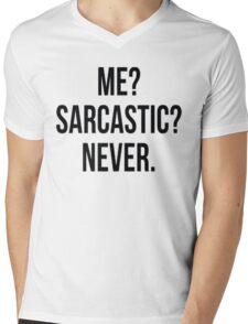 Me? Sarcastic? Never. Mens V-Neck T-Shirt
