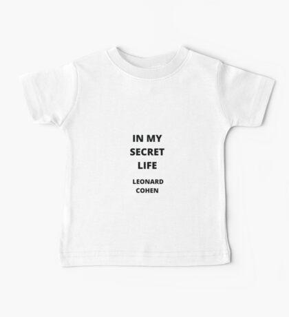 In my secret life - Leonard Cohen Baby Tee
