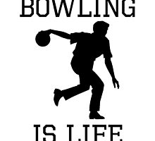 Bowling Is Life by kwg2200