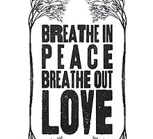 Breath Peace & Love by shelbie1972