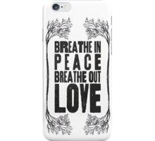 Breath Peace & Love iPhone Case/Skin