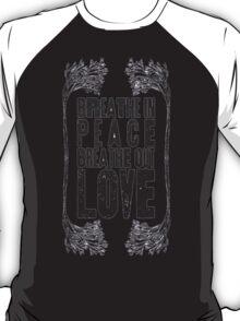 Breath Peace & Love T-Shirt