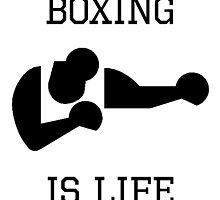 Boxing Is Life by kwg2200