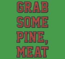 Grab Some Pine Baby Tee