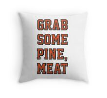 Grab Some Pine Throw Pillow