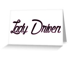 Lady driven Greeting Card