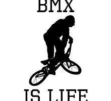 BMX Is Life by kwg2200