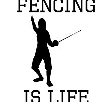 Fencing Is Life by kwg2200