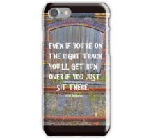 Be on the right track - moving! iPhone Case/Skin