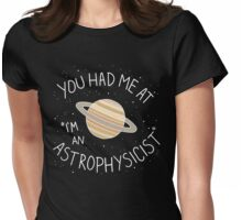 I'm An Astrophysicist Womens Fitted T-Shirt