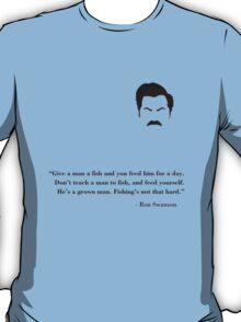 Don't teach a man to fish! T-Shirt