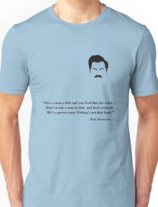 Don't teach a man to fish! Unisex T-Shirt