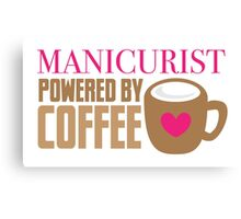 manicurist powered by coffee Canvas Print