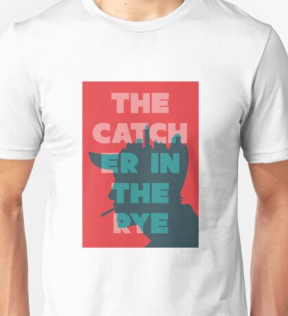 The Catcher in the rye. Unisex T-Shirt
