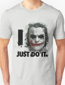 I JUST DO IT T-Shirt