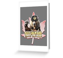 Keep Calm and Trust The Bear Greeting Card