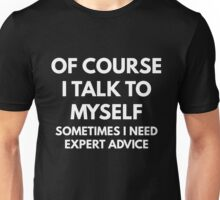 Expert Advice Unisex T-Shirt
