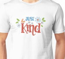 Just Be Kind Art Print Unisex T-Shirt