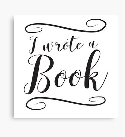 I wrote a book Canvas Print