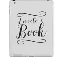 I wrote a book iPad Case/Skin