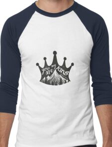 You are my King Men's Baseball ¾ T-Shirt