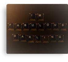Keyboard lettering of IM FABULOUS DARLING Canvas Print