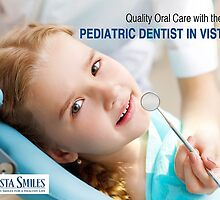 Quality Oral Care with the Expert Pediatric Dentist in Vista, CA by vistasmiles