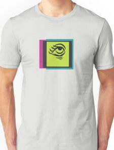 eye found you, something told me to stay Unisex T-Shirt