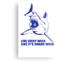 LIVE EVERY WEEK LIKE SHARK WEEK FUNNY SUPER SOFT TSHIRT 30 ROCK TEE EARTH NBC Metal Print