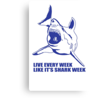 LIVE EVERY WEEK LIKE SHARK WEEK FUNNY SUPER SOFT TSHIRT 30 ROCK TEE EARTH NBC Canvas Print