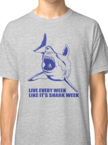 LIVE EVERY WEEK LIKE SHARK WEEK FUNNY SUPER SOFT TSHIRT 30 ROCK TEE EARTH NBC Classic T-Shirt