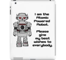 Best Wishes From Atomic Powered Toy Robot iPad Case/Skin
