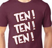 Ten! Ten! Ten! Unisex T-Shirt