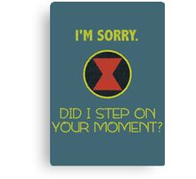 Did I Step On Your Moment? Canvas Print