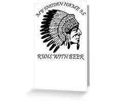 My Indian Name is Runs With Beer T-Shirt Funny Drinking Party Bar TEE Drunk vtg Greeting Card