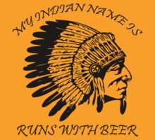 My Indian Name is Runs With Beer T-Shirt Funny Drinking Party Bar TEE Drunk vtg by beardburger