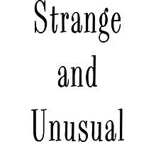 Strange and Unusual Photographic Print