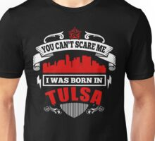 I Was Born In Tulsa Unisex T-Shirt