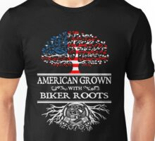 Biker - American Grown With Biker Roots Unisex T-Shirt