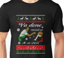 Ya done messed up A-a-ron Ugly Sweater Unisex T-Shirt